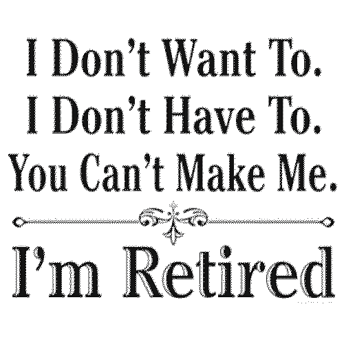 You Can't Make Me (Im retired) Black Ink
