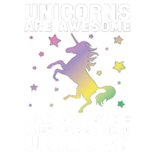 Unicorn (Are Awesome, Therefore I am)