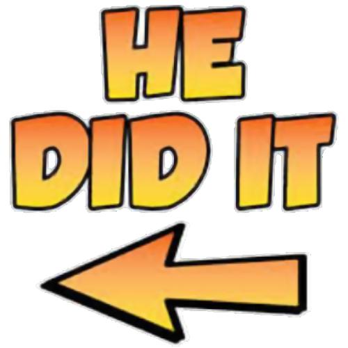 He Did It
