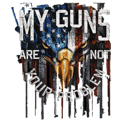 My Guns Are Not Your Problem
