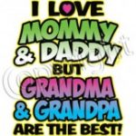 Love Mommy and Daddy but Grandpa