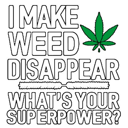 I Make Weed Disappear