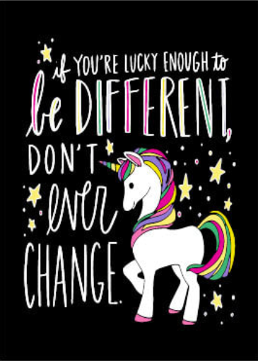 Unicorn (Be different don't ever Change)