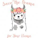 Llama (Save the Drama for your llama)