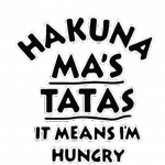 Hakuna Ma TaTa (I'm Hungry)