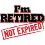 I'm Retired Not Expired