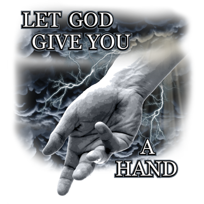 Let God Give You A Hand