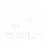 Bad (Not A Good Sign)