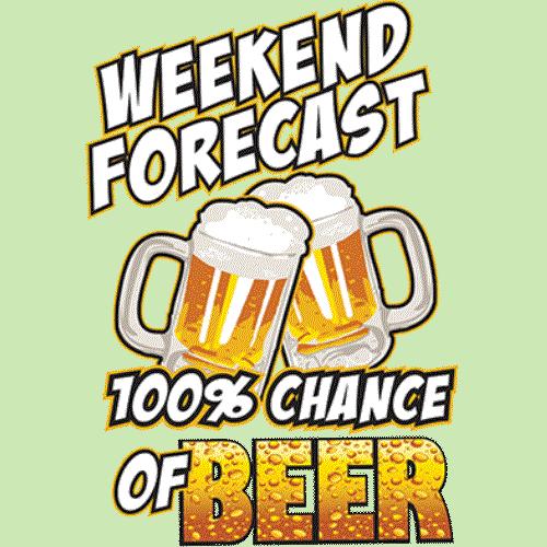 Weekend Forecast (Beer)
