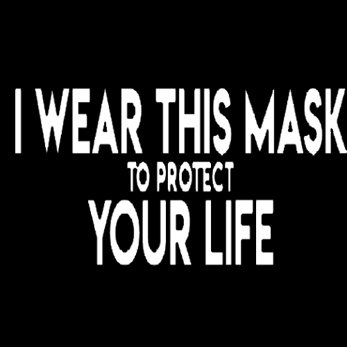 Face Mask Print (I wear This Mask To Protect Your Life)