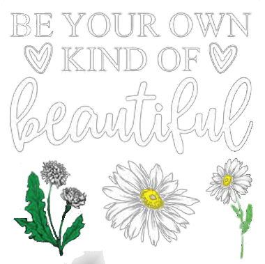 Flower (Daisey - Be Your Own kind of Beautiful)