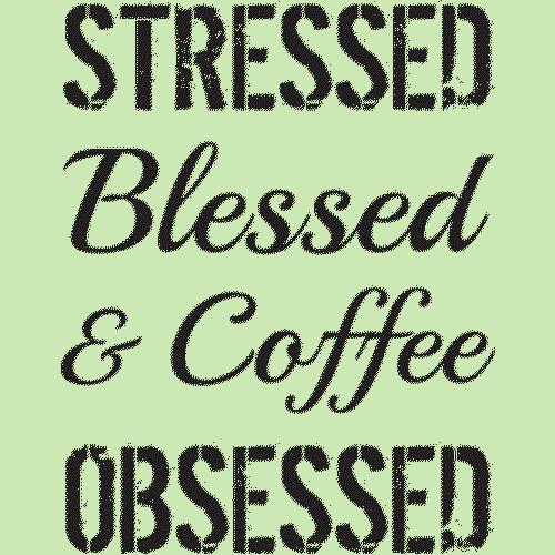 Coffee (Stressed/Blessed) Black
