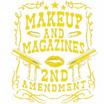 Makeup and Magazines (2nd Amendment)