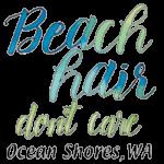 Beach Hair Don't Care (Ocean Shores)